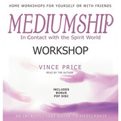 Mediumship Workshop: In Contact with the Spirit World, by Vince Price