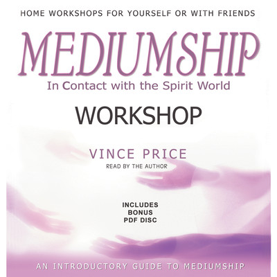 Mediumship Workshop: In Contact with the Spirit World Audiobook, by Vince Price