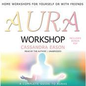 Aura Workshop Audiobook, by Cassandra Eason