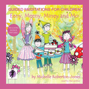 Guided Meditations for Children: Eeny, Meeny, Miney, and Mo Audiobook, by Michelle Roberton-Jones
