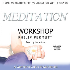 Meditation Workshop Audiobook, by Philip Permutt