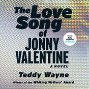 The Love Song of Jonny Valentine Audiobook, by Teddy Wayne