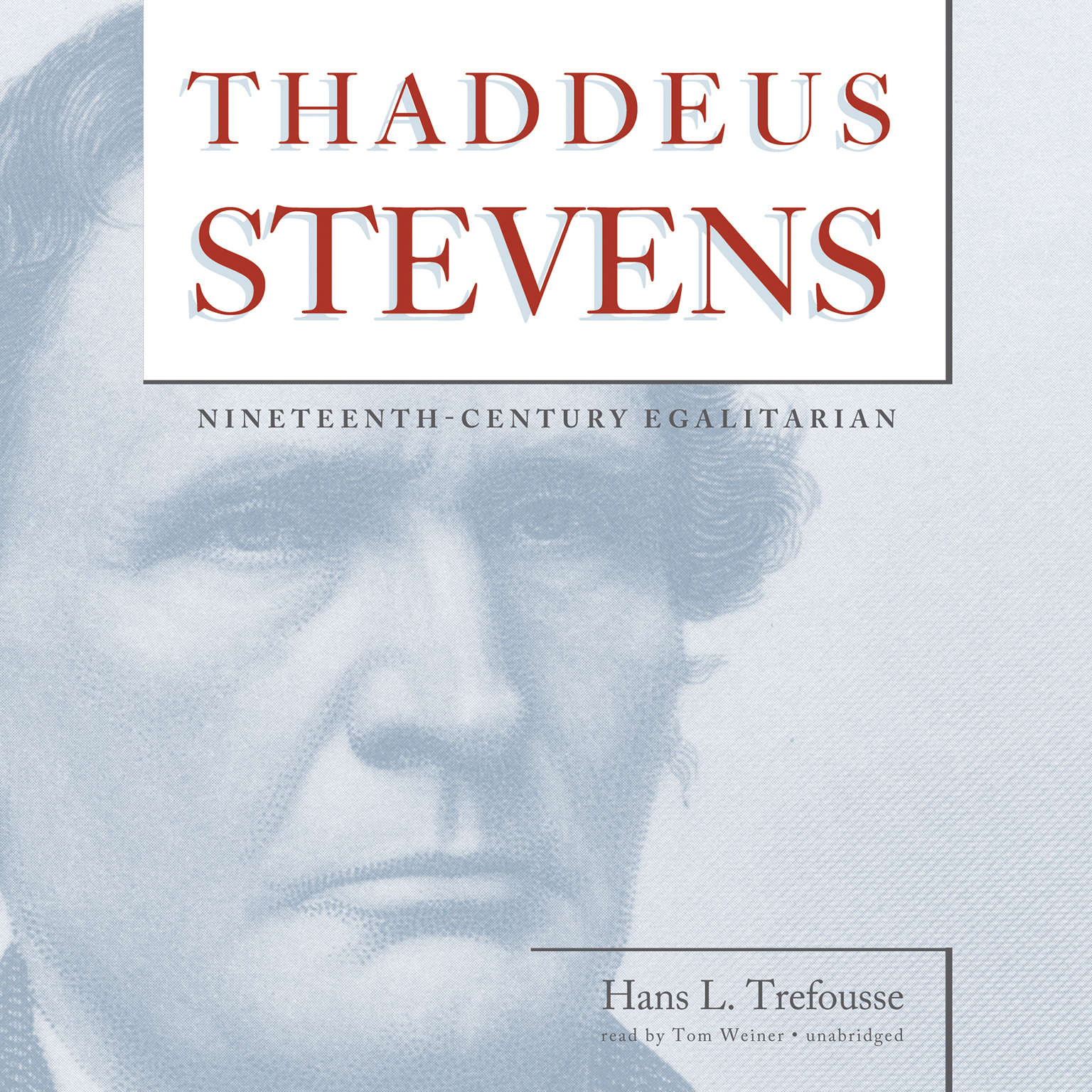Printable Thaddeus Stevens: Nineteenth-Century Egalitarian Audiobook Cover Art
