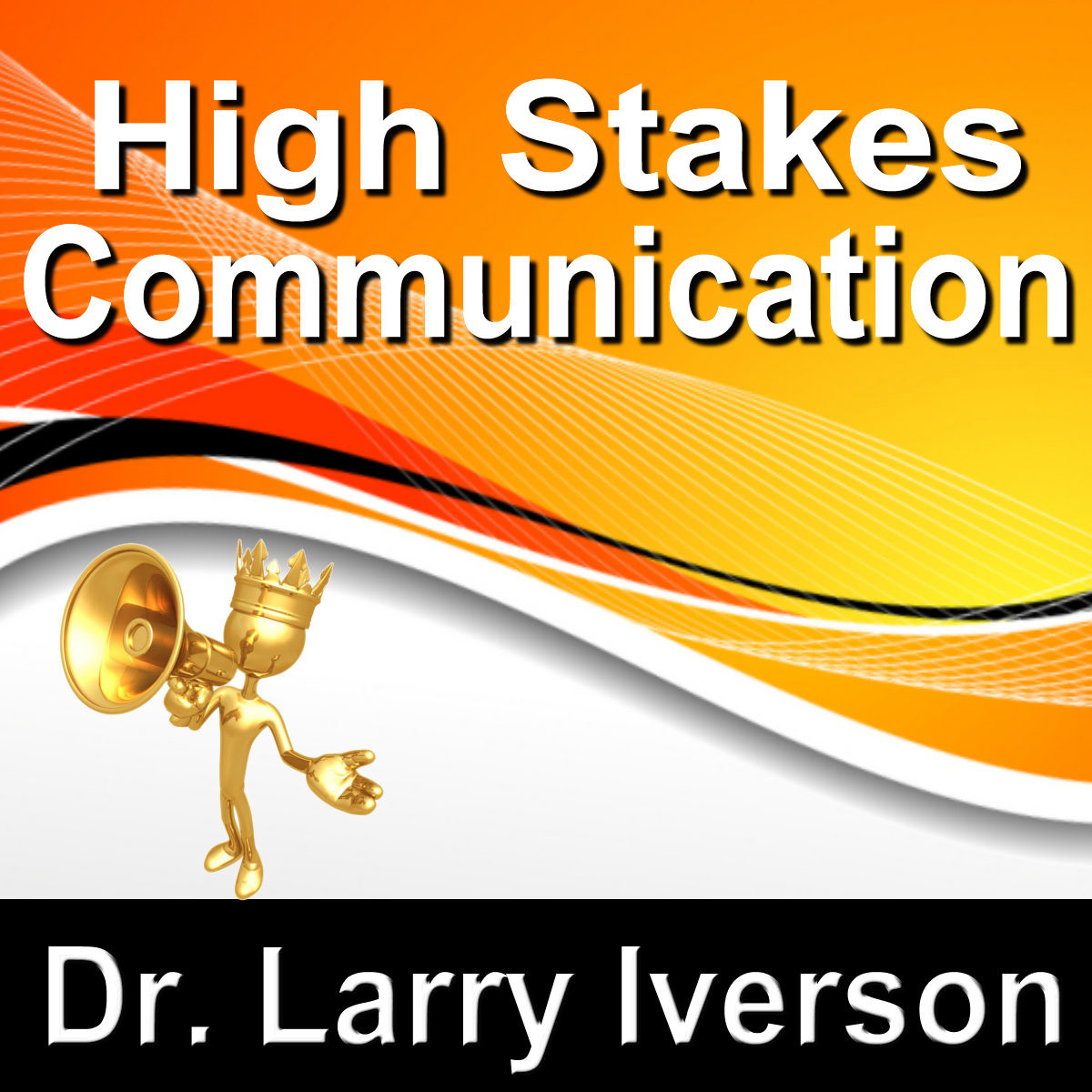 Printable High Stakes Communications: 5 Essentials to Staying in Control in Tough Conversations Audiobook Cover Art