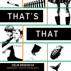 That's That: A Memoir Audiobook, by Colin Broderick