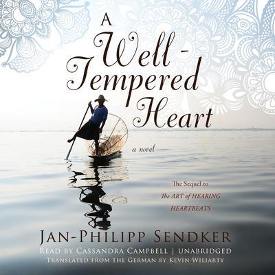 A Well-Tempered Heart: A Novel Audiobook, by Jan-Philipp Sendker