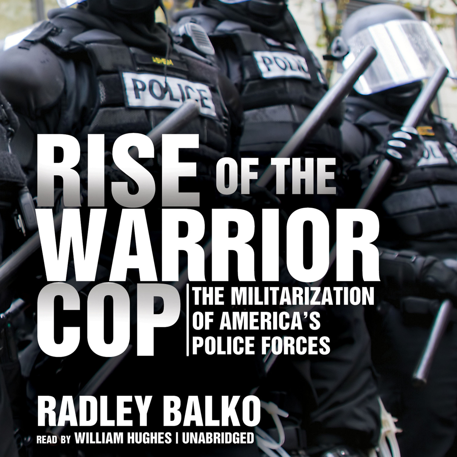 Printable Rise of the Warrior Cop: The Militarization of America's Police Forces Audiobook Cover Art
