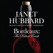 Bordeaux: The Bitter Finish; A Vengeance in the Vineyard Mystery Audiobook, by Janet Hubbard