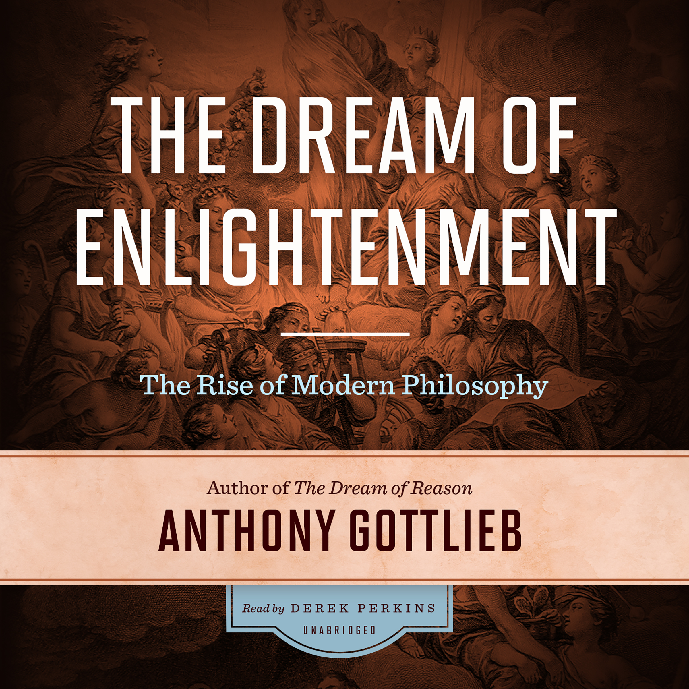 Printable The Dream of Enlightenment:  The Rise of Modern Philosophy Audiobook Cover Art