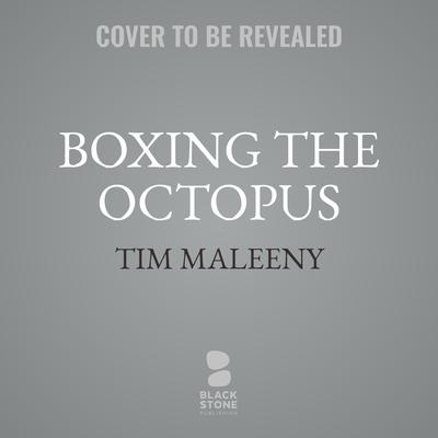 Boxing the Octopus Audiobook, by Tim Maleeny
