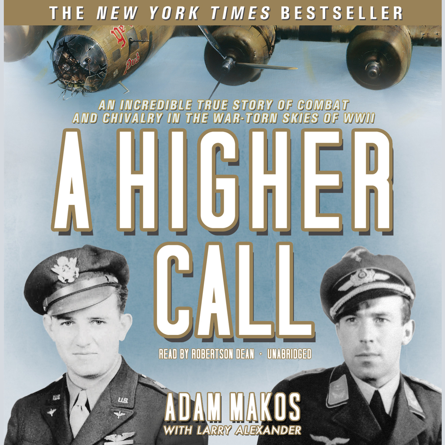 Printable A Higher Call: An Incredible True Story of Combat and Chivalry in the War-Torn Skies of World War II Audiobook Cover Art