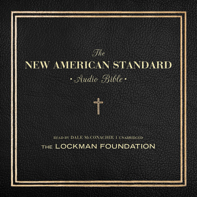 The New American Standard Audio Bible Audiobook, by