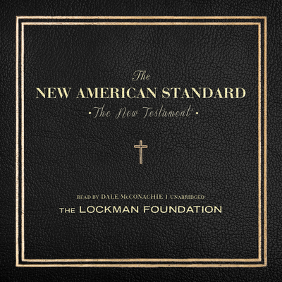 The New Testament of the New American Standard Audio Bible Audiobook, by