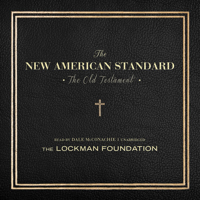 The Old Testament of the New American Standard Audio Bible Audiobook, by