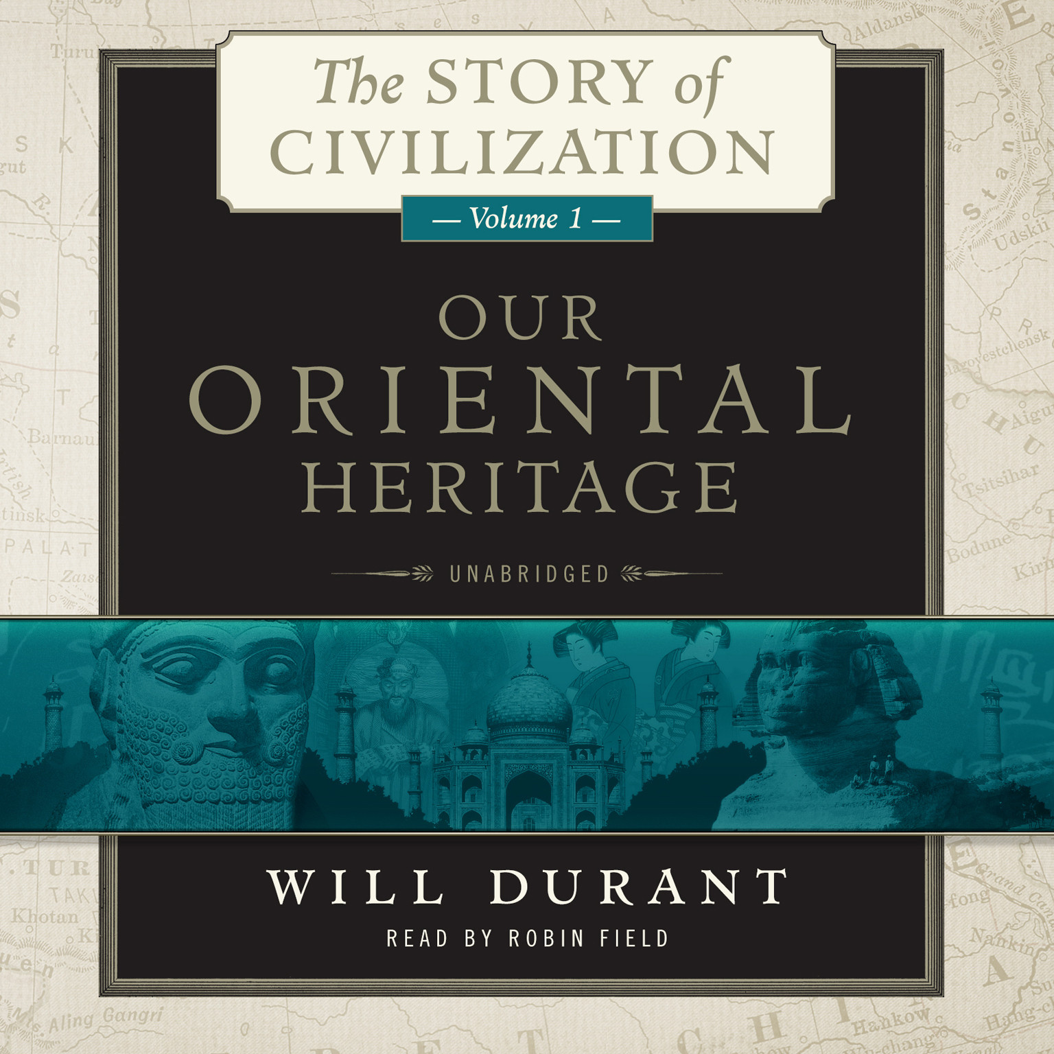 Printable Our Oriental Heritage: A History of Civilization in Egypt and the Near East to the Death of Alexander, and in India, China, and Japan from the Beginning to Our Own Day, with Audiobook Cover Art