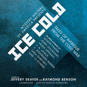 Mystery Writers of America Presents Ice Cold: Tales of Intrigue from the Cold War, by Mystery Writers of America, Jeffery Deaver, Raymond Benson