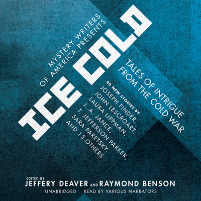 Mystery Writers of America Presents Ice Cold: Tales of Intrigue from the Cold War Audiobook, by Mystery Writers of America