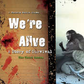 We're Alive: A Story of Survival, the Third Season, by Kc Wayland