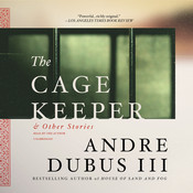The Cage Keeper, and Other Stories Audiobook, by Andre Dubus