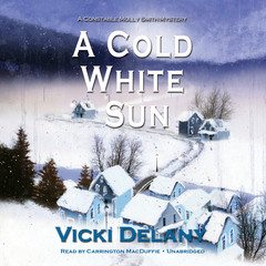 A Cold White Sun: A Constable Molly Smith Mystery Audiobook, by Vicki Delany