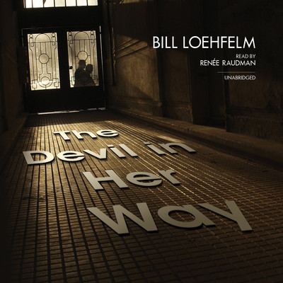 The Devil in Her Way Audiobook, by Bill Loehfelm