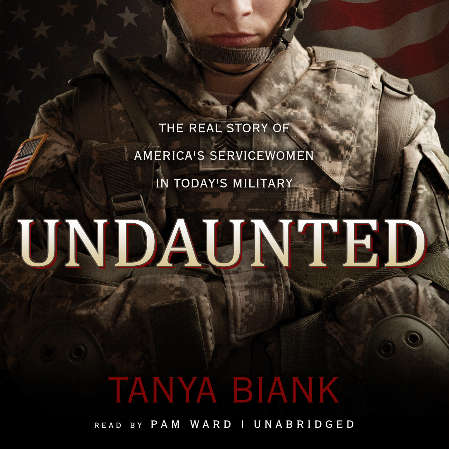 Printable Undaunted: The Real Story of America's Servicewomen in Today's Military Audiobook Cover Art