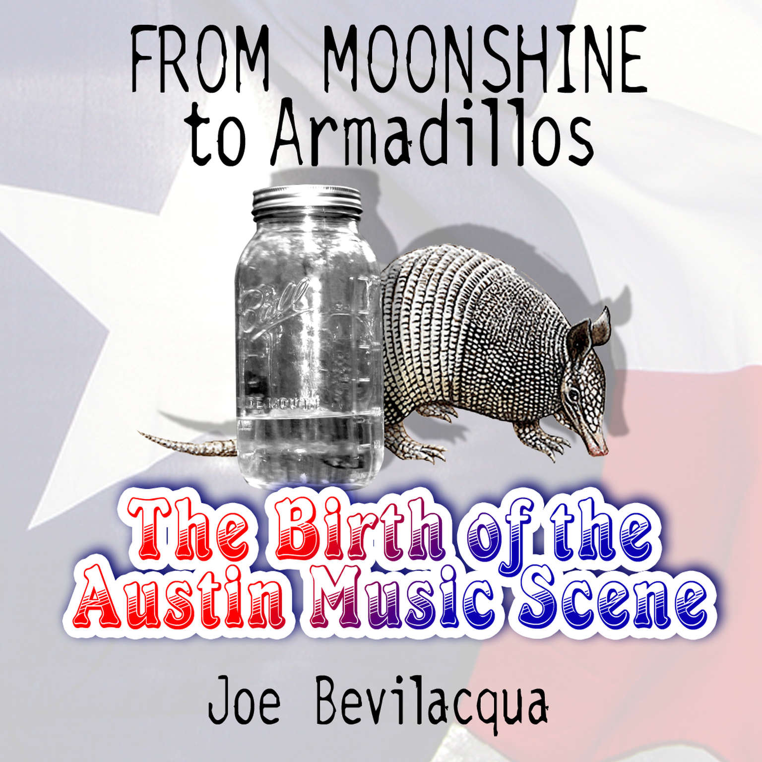 Printable From Moonshine to Armadillos: The Birth of the Austin Music Scene Audiobook Cover Art