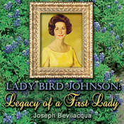 Lady Bird Johnson: Legacy of a First Lady Audiobook, by Joe Bevilacqua