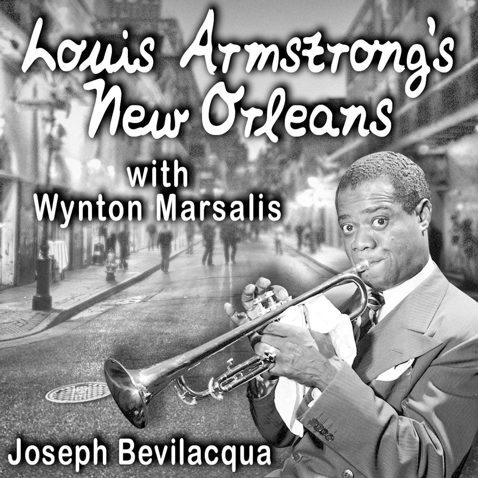 Printable Louis Armstrong's New Orleans, with Wynton Marsalis: A Joe Bev Musical Sound Portrait Audiobook Cover Art