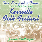 One Song at a Time: Tales from the Kerrville Folk Festival, by Joe Bevilacqua