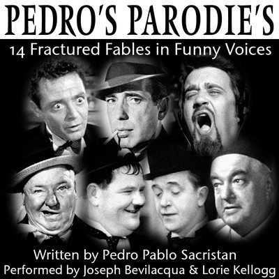 Pedro's Parodies: 14 Fractured Fables in Famous Funny Voices Audiobook, by Pedro Pablo Sacristán