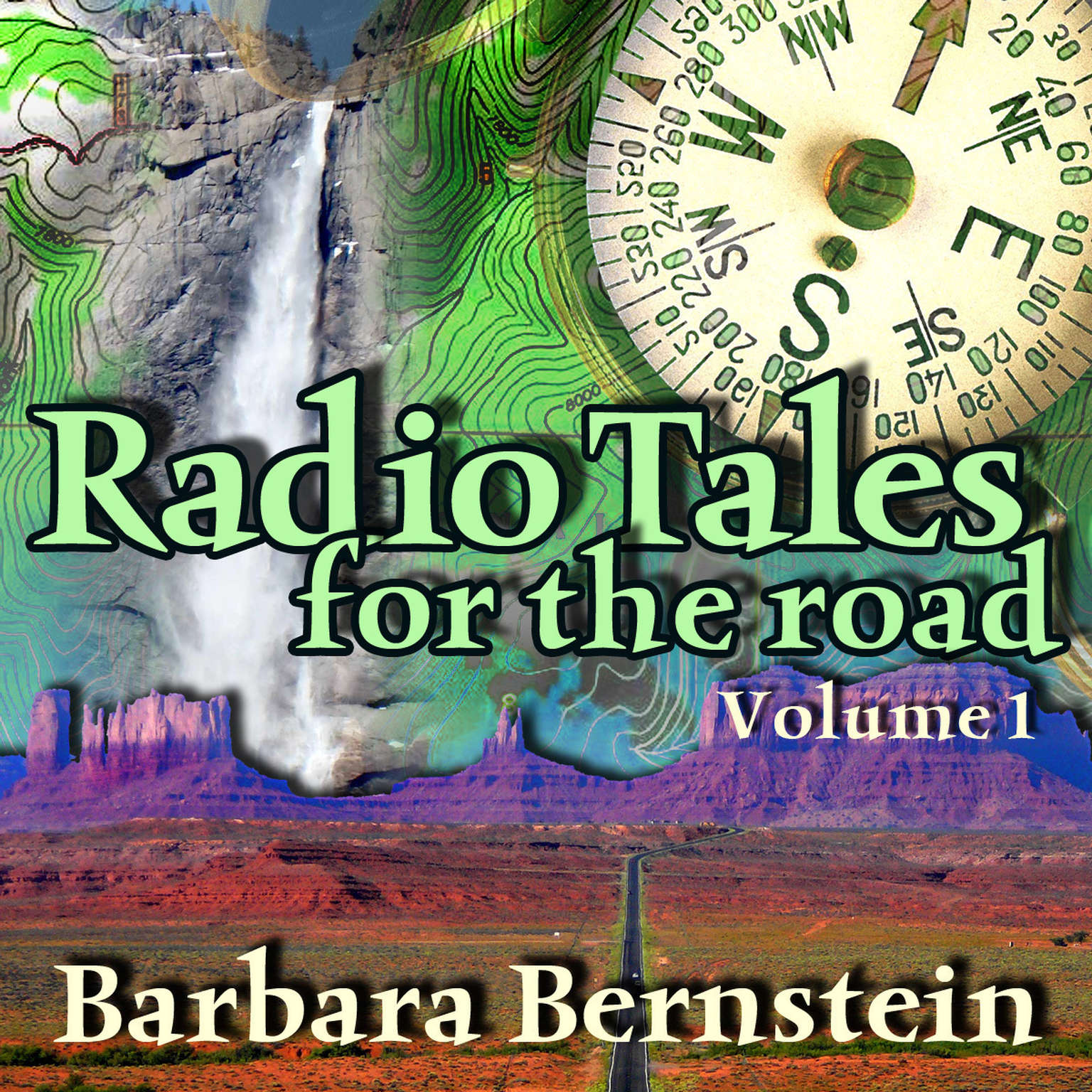 Printable Radio Tales for the Road, Vol. 1: Transformational Journeys through Time, Space, and Memory Audiobook Cover Art