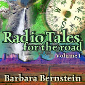 Radio Tales for the Road, Vol. 1: Transformational Journeys through Time, Space, and Memory Audiobook, by Barbara Bernstein