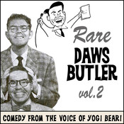 Rare Daws Butler, Vol. 2: More Comedy from the Voice of Yogi Bear!, by Charles Dawson Butler