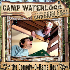 The Camp Waterlogg Chronicles 1: The Best of the Comedy-O-Rama Hour, Season 5 Audiobook, by Joe Bevilacqua, Lorie Kellogg, Pedro Pablo Sacristán