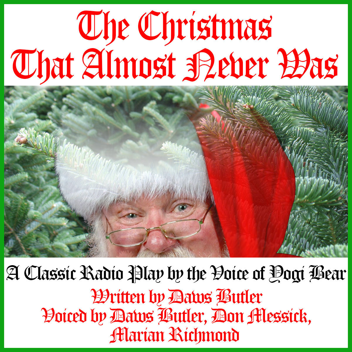 Printable The Christmas That Almost Never Was: A Classic Radio Play by the Voice of Yogi Bear Audiobook Cover Art