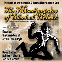 The Misadventures of Sherlock Holmes: The Honest and True Memoirs of a Nonentity Audiobook, by Joe Bevilacqua, Charles Dawson Butler, Robert J. Cirasa
