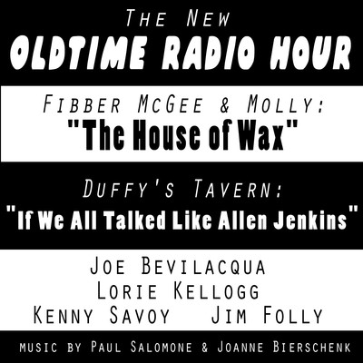 """The New Old-Time Radio Hour: """"Fibber McGee"""" and """"Duffy's Tavern"""" Audiobook, by Joe Bevilacqua"""