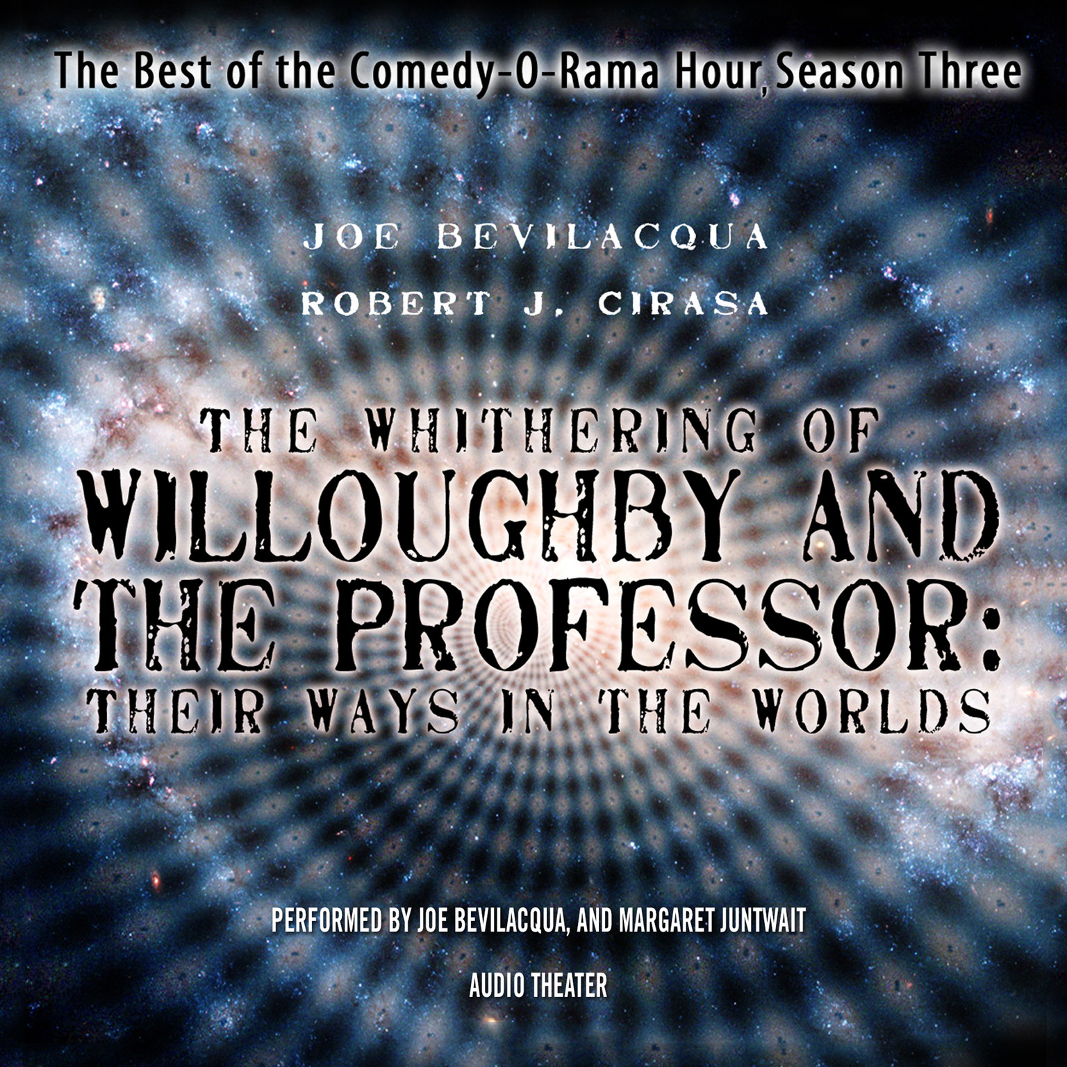 Printable The Whithering of Willoughby and the Professor: Their Ways in the Worlds: The Best of the Comedy-O-Rama Hour, Season 3 Audiobook Cover Art