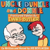 Uncle Dunkle and Donnie: Fractured Fables by Daws Butler, by Joe Bevilacqua, Charles Dawson Butler