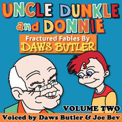 Uncle Dunkle and Donnie, Vol. 2: More Fractured Fables by Daws Butler, by Charles Dawson Butler, Pedro Pablo Sacristán