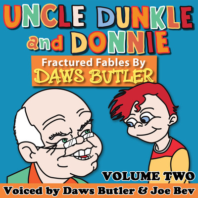 Uncle Dunkle and Donnie, Vol. 2: More Fractured Fables by Daws Butler Audiobook, by Charles Dawson Butler