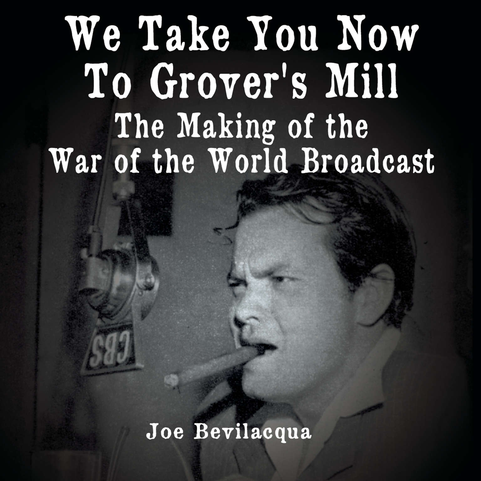 Printable We Take You Now to Grover's Mill: The Making of the War of the Worlds Broadcast Audiobook Cover Art