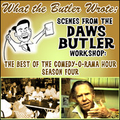 What the Butler Wrote: Scenes from the Daws Butler Workshop, by Charles Dawson Butler