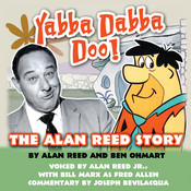 Yabba Dabba Doo!: The Alan Reed Story Audiobook, by Alan Reed