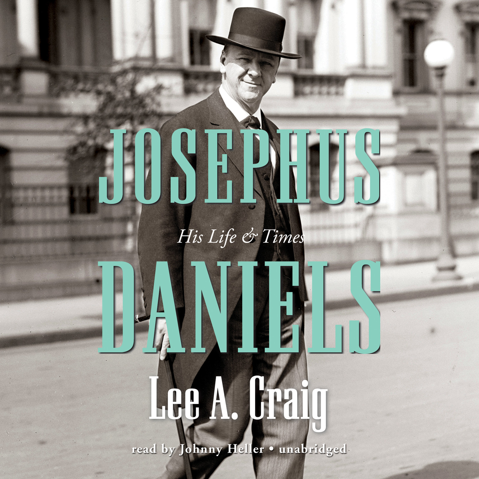 Printable Josephus Daniels: His Life and Times Audiobook Cover Art