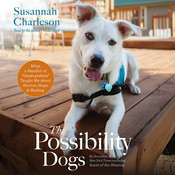"The Possibility Dogs: What a Handful of ""Unadoptables"" Taught Me about Service, Hope, and Healing Audiobook, by Susannah Charleson"