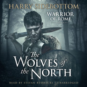 The Wolves of the North: A Warrior of Rome Novel, by Harry Sidebottom