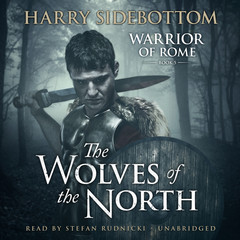 The Wolves of the North: A Warrior of Rome Novel Audiobook, by Harry Sidebottom