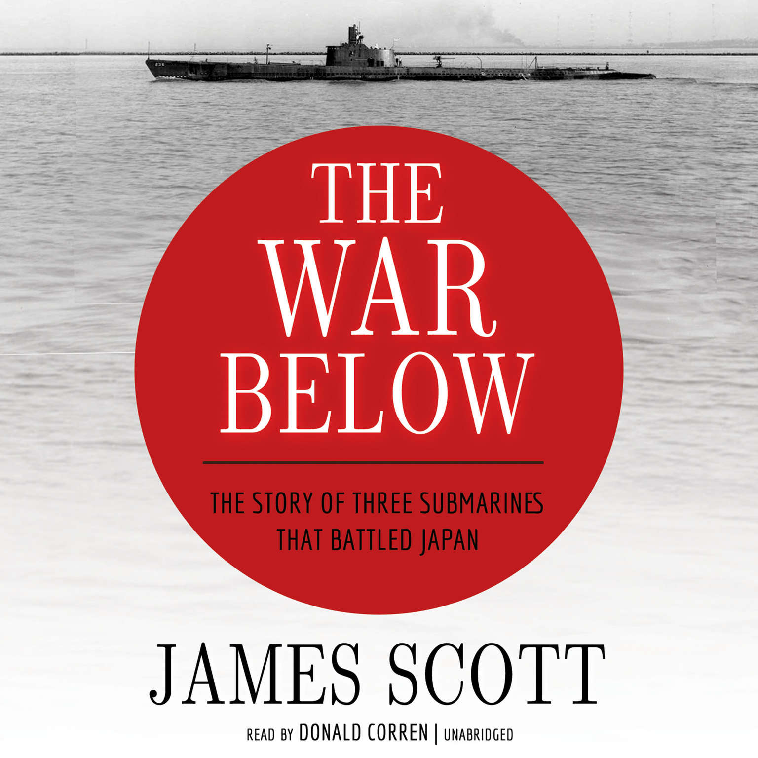 Printable The War Below: The Story of Three Submarines That Battled Japan Audiobook Cover Art